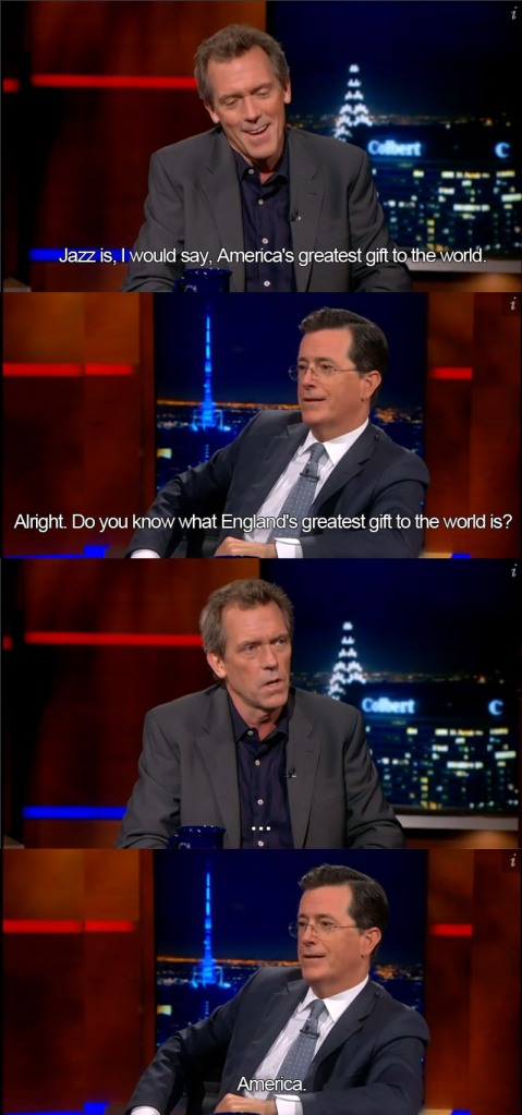 Stephen Colbert and Hugh Laurie